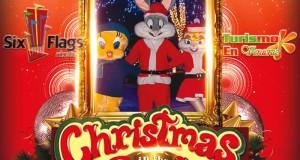 La Navidad No Volverá a Ser Igual En Six Flags Este 16 De Diciembre