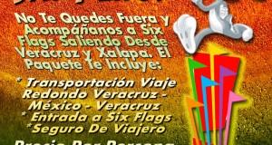 Six Flags Te Espera Este 17 De Marzo 2013 Saliendo De Veracruz y Xalapa