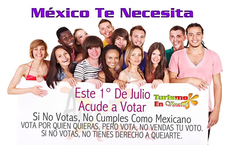 Este 1° De Julio México Te Necesita